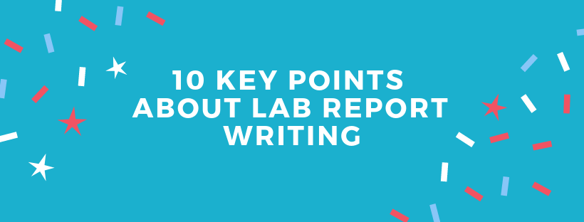 10 key points about lab report writing